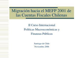 Migración hacia el MEFP 2001 de las Cuentas Fiscales Chilenas