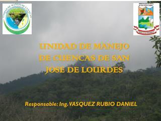 UNIDAD DE MANEJO DE CUENCAS DE SAN JOSE DE LOURDES