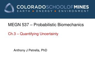 MEGN 537 – Probabilistic Biomechanics Ch.3 – Quantifying Uncertainty