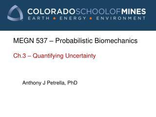 MEGN 537 � Probabilistic Biomechanics Ch.3 � Quantifying Uncertainty
