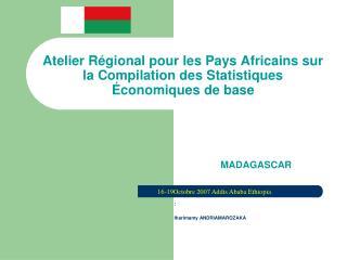 Atelier Régional pour les Pays Africains sur la Compilation des Statistiques Économiques de base