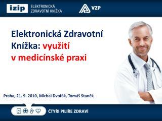 Elektronická Zdravotní Knížka:  využití     v medicínské praxi