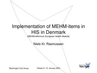 Implementation of MEHM-items in HIS in Denmark (MEHM=Minimum European Health Module)