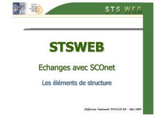 STSWEB Echanges avec SCOnet Les éléments de structure
