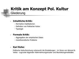 Kritik am Konzept Pol. Kultur Gliederung