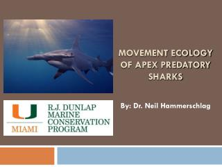 MOVEMENT ECOLOGY OF APEX PREDATORY SHARKS