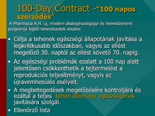 """100-Day Contract  - """"100 napos szerz ődés"""""""