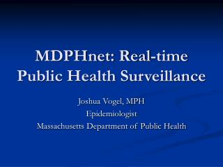 MDPHnet: Real-time Public Health Surveillance
