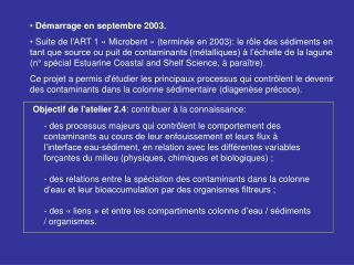 Démarrage en septembre 2003.