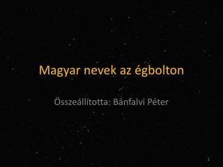 Magyar nevek az égbolton