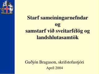 Starf sameiningarnefndar  og samstarf við sveitarfélög og landshlutasamtök
