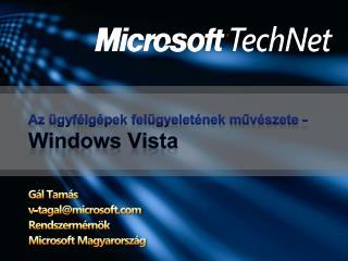 Az ügyfélgépek felügyeletének művészete -  Windows Vista