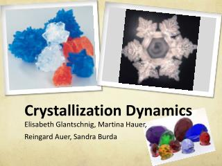 Crystallization Dynamics