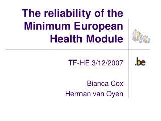 The reliability of the Minimum European Health Module