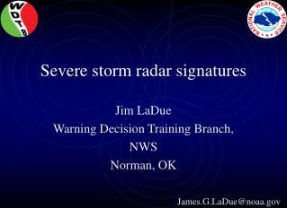Severe storm radar signatures