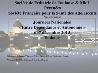 Société de Pédiatrie de Toulouse & Midi-Pyrénées Société Française pour la Santé des Adolescents