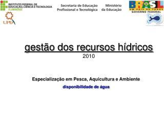 Gest o dos recursos h dricos 2010
