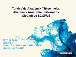 Turkiye'de Akademik Yükselmeler, Akademik Araştırma Performans Ölçümü ve SCOPUS