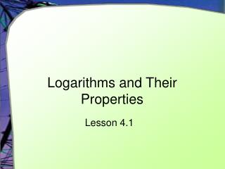 Logarithms and Their Properties