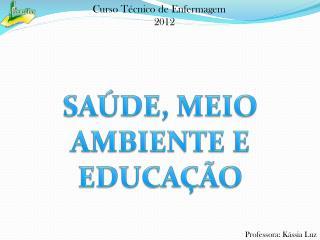 SAÚDE, MEIO AMBIENTE E EDUCAÇÃO