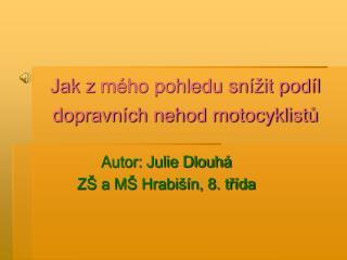 Jak zmého pohledu snížit podíl dopravních nehod motocyklistů