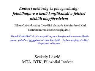 Székely László MTA, BTK ,  Filozófiai Intézet
