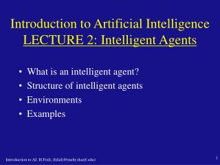 Introduction to Artificial Intelligence LECTURE 2 :  Intelligent Agents