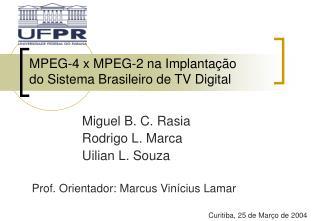MPEG-4 x MPEG-2 na Implantação do Sistema Brasileiro de TV Digital
