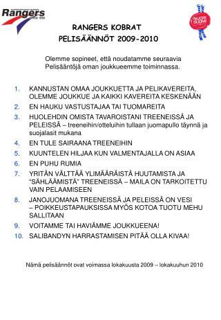 RANGERS KOBRAT  PELISÄÄNNÖT 2009-2010