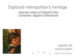 Digitized metropolitan's heritage