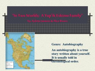 """""""In Two Worlds:  A Yup'ik Eskimo Family"""" by: Aylette Janness & Alice Rivers"""