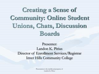Creating a Sense of Community: Online Student Unions, Chats, Discussion Boards