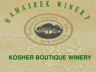 KOSHER BOUTIQUE WINERY