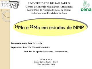 54 Mn e  52 Mn em estudos de NMP