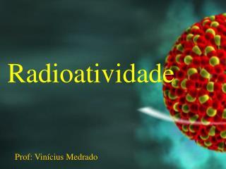 Prof: Vinícius Medrado