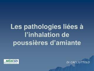 Les pathologies li es   l inhalation de poussi res d amiante