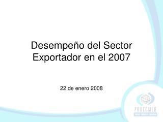 Desempeño del Sector Exportador en el 2007
