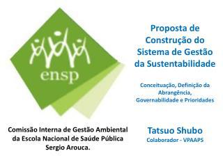 Comissão Interna de Gestão Ambiental da Escola Nacional de Saúde Pública  Sergio  Arouca .