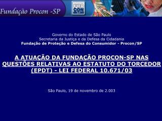 Governo do Estado de São Paulo Secretaria da Justiça e da Defesa da Cidadania