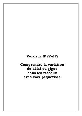 Voix sur IP VoIP - Comprendre la variation de d lai ou gigue dans les r seaux avec voix paqu tis e