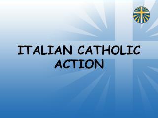 ITALIAN CATHOLIC ACTION