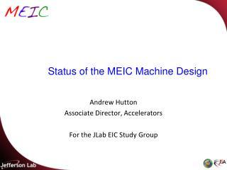 Status of the MEIC Machine Design