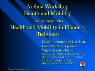 Arehna Workshop Health and Mobility Kos, 3-5 May, 2003 Health and Mobility in Flanders (Belgium)