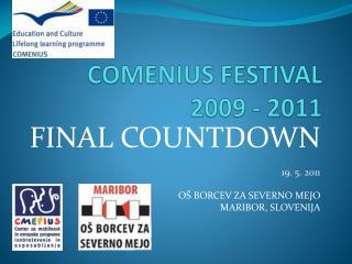 COMENIUS FESTIVAL 2009 - 2011