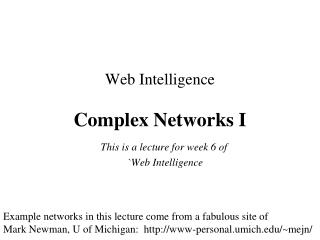 Web Intelligence Complex Networks I
