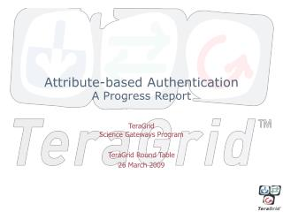 Attribute-based Authentication A Progress Report