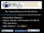 The National Resource for Practitioners jispnet   Resources for Information-Sharing Independent, Objective Liaison with