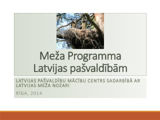 Meža Programma Latvijas pašvaldībām