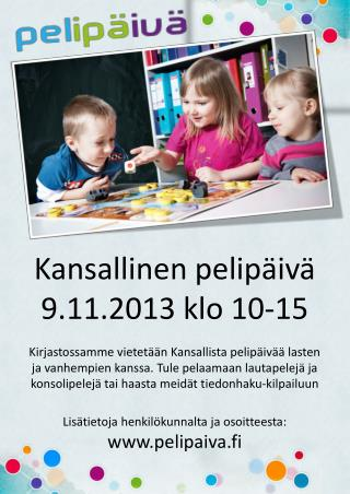 Kansallinen pelipäivä 9.11.2013 klo 10-15