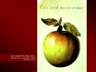 Ren� MAGRITTE (1898-1967), Questa non � una mela , 1964,  Collezione privata